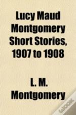 Lucy Maud Montgomery Short Stories, 1907