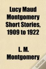 Lucy Maud Montgomery Short Stories, 1909