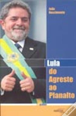 Wook.pt - Lula do Agreste ao Planalto