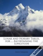 Lunar And Horary Tables, For ... Ascerta