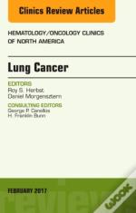 Lung Cancer, An Issue Of Hematology/Oncology Clinics