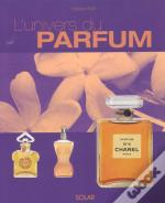 L'Univers Des Parfums ; Edition 2003