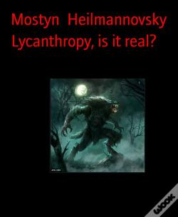 Wook.pt - Lycanthropy, Is It Real?