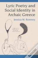 Lyric Poetry And Social Identity In Archaic Greece