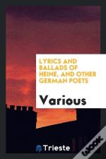 Lyrics And Ballads Of Heine, And Other German Poets