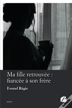 Wook.pt - Ma Fille Retrouvee : Fiancee A Son Frere