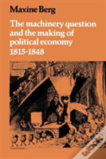 Machinery Question And The Making Of Political Economy