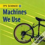 Machines We Use