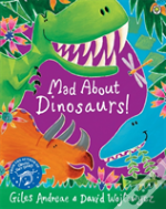 Mad About Dinosaurs!