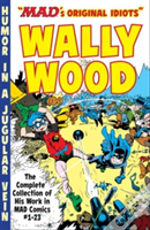 Mad Art Of Wally Wood The Complete Collection Of His Work From Mad Comics #1-23 Tp