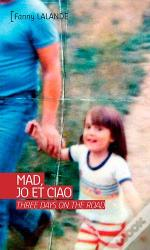 Mad, Jo Et Ciao ; Three Days On The Road