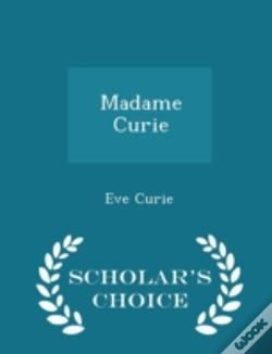 Wook.pt - Madame Curie - Scholar'S Choice Edition