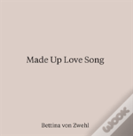 Made Up Love Song