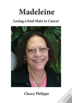 Wook.pt - Madeleine - Losing A Soul Mate To Cancer