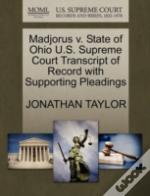 Madjorus V. State Of Ohio U.S. Supreme Court Transcript Of Record With Supporting Pleadings