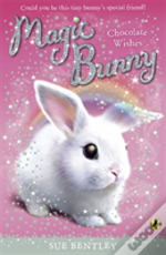 Magic Bunny: Chocolate Wishes