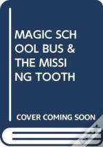 Magic School Bus & The Missing Tooth
