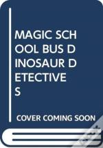 Magic School Bus Dinosaur Detectives