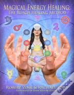 Magical Energy Healing: The Ruach Healing Method