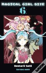Magical Girl Site - Tome 6