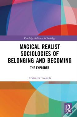 Wook.pt - Magical Realist Sociologies Of Belonging And Becoming