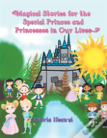 Magical Stories For The Special Princes And Princesses In Our Lives
