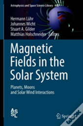 Magnetic Fields In The Solar System