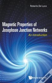 Magnetic Properties Of Josephson Junction Networks: An Introduction