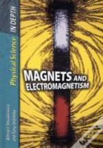 Magnets And Electromagnetism