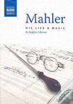Mahler: His Life And Music