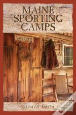 Maine Sporting Camp Guide