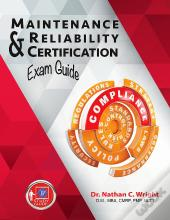 Maintenance And Reliability Certification Exam Guide