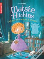 Maisie Hitchins T4 - L'Affaire Du Masque A Plumes