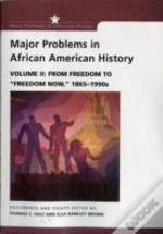 Major Problems In African American Historyfrom Freedom To Freedom Now, 1865-1990s