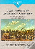 Major Problems In The History Of The American Souththe Old South