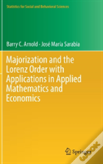 Majorization And The Lorenz Order With Applications In Applied Mathematics And Economics