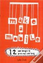 Make A Mobile 12 Cool Designs To