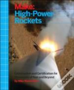 Make: High-Power Rockets