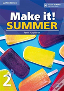 Wook.pt - Make It! Summer Level 2 Student'S Book With Reader And Online Audio