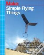 Make: Simple Flying Things
