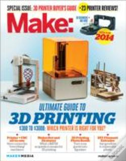 Wook.pt - Make: Ultimate Guide To 3d Printing 2014
