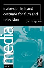 Make-Up, Hair  And Costume For Film And Television