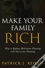 Make Your Family Rich