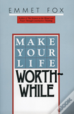 Make Your Life Worthwhile