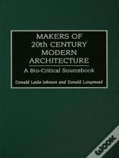 Makers Of 20th-Century Modern Architecture