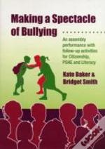 Making A Spectacle Of Bullying