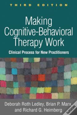 Wook.pt - Making Cognitive-Behavioral Therapy Work, Third Edition