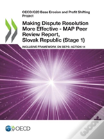 Making Dispute Resolution More Effective - Map Peer Review Report, Slovak Republic (Stage 1)