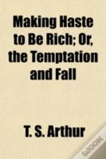Making Haste To Be Rich; Or, The Temptat