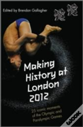 Making History at London 2012